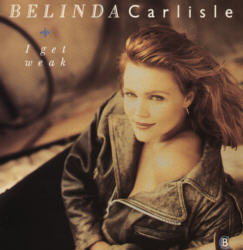 BELINDA CARLISLE - I Get Weak, 12 inch vinyl single