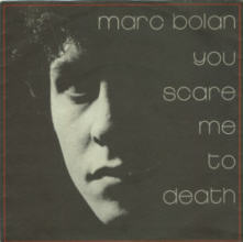 MARC BOLAN AND T.REX - You Scare Me To Death, 7 inch vinyl single.