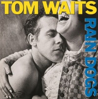 Tom Waits - Rain Dogs 180g vinyl LP artwork.