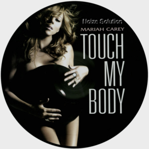 Mariah Carey - Touch My Body, 12 inch vinyl Picture Disc record Side 1.
