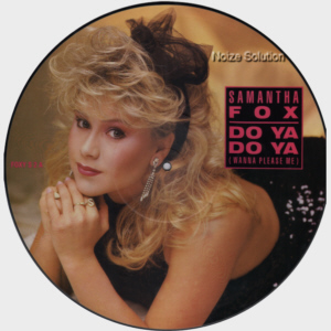 Sam Samantha Fox - Do Ya Wanna Please Me, 12 inch vinyl picture disc single side 1.