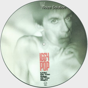 Iggy Pop - Livin� On The Edge Of The Night, 12 inch vinyl Picture Disc single side 1.