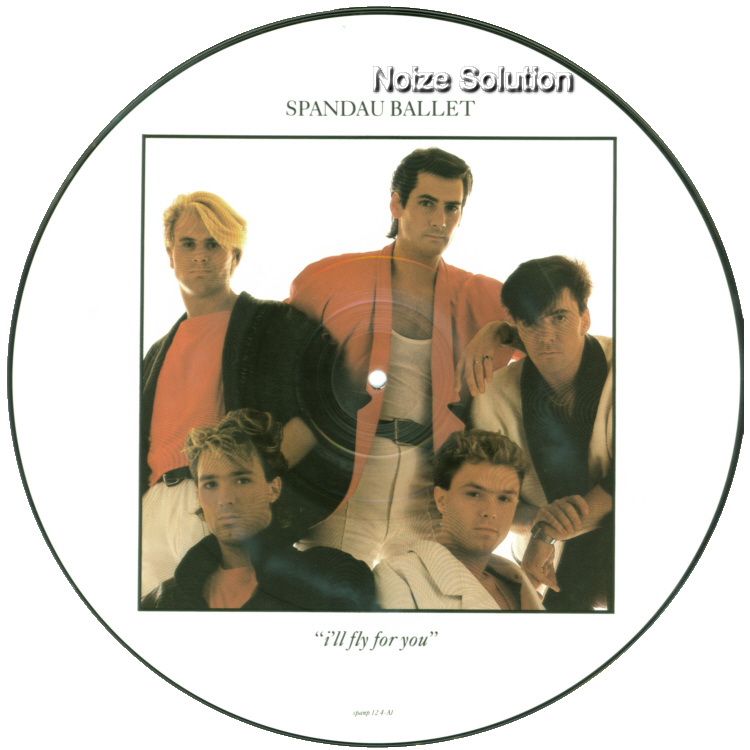 Spandau Ballet – I'll Fly For You Picture Disc Side 1