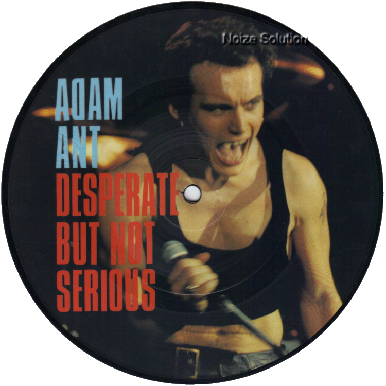 Adam (Ant) And The Ants - Desperate But Not Serious, 7 inch vinyl Picture Disc Record side 1.