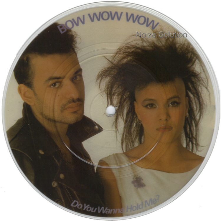 Bow Wow Wow - Do You Wanna Hold Me - Vinyl Picture Disc Record Side 1