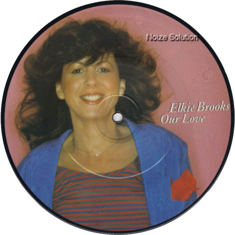 Elkie Brooks Our Love 7 inch vinyl Picture Disc Record Side 1 ElkieBrooks.