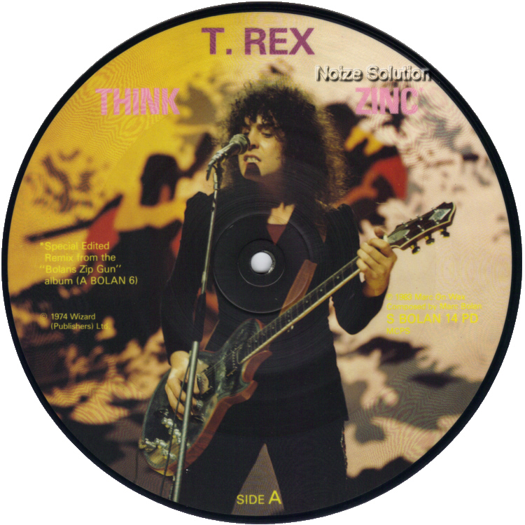 T.Rex Think Zinc 7 inch vinyl Picture Disc Record Side 1.