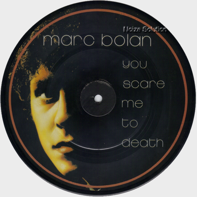 MARC BOLAN AND T.REX - You Scare Me To Death, 7 inch vinyl Picture Disc Record side 1.