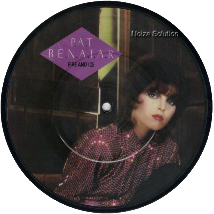 Pat Benatar - Fire And Ice, 7 inch vinyl Picture Disc record Side 1.