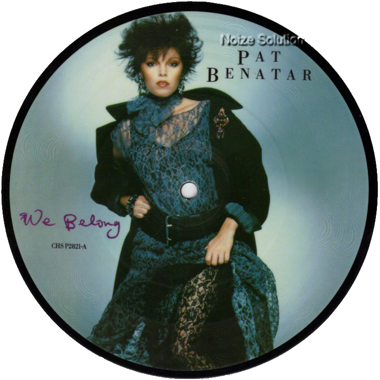 Pat Benatar - We Belong, 7 inch vinyl Picture Disc record Side 1.