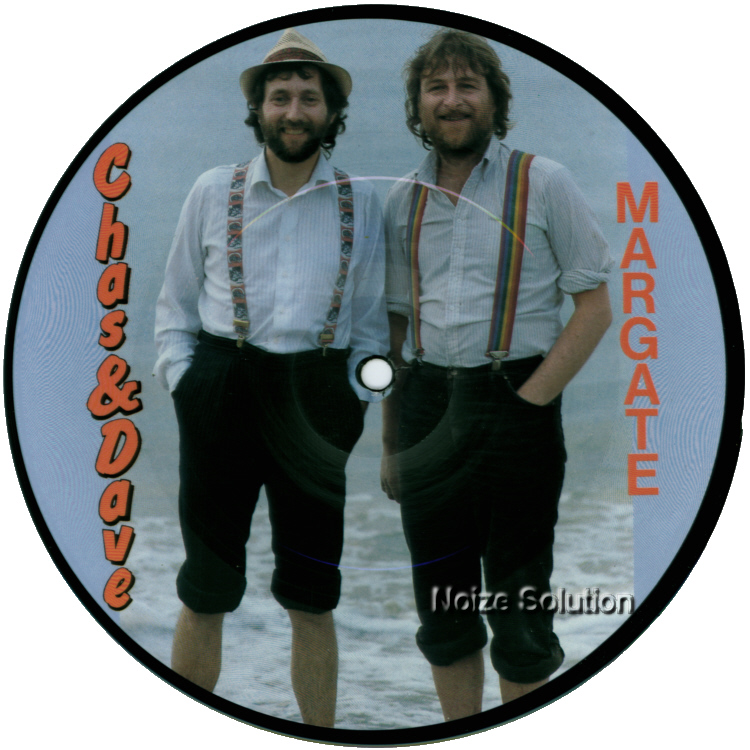 Chas And Dave Margate 7 inch vinyl Picture Disc Record Side 1 chasanddave.