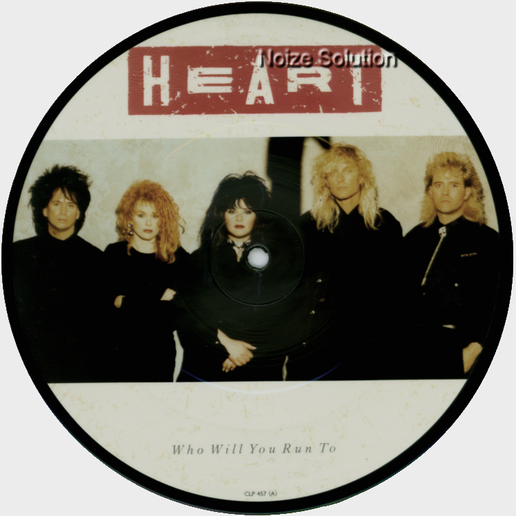 Heart Who Will You Run To 7 inch vinyl Picture Disc Record Side 1.