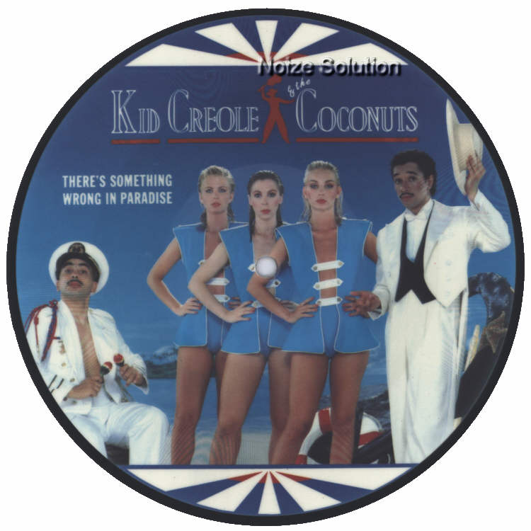 Kid Creole and the Coconuts - There's Something Wrong In Paradise 7 inch vinyl Picture Disc Record Side 1 KidCreole.