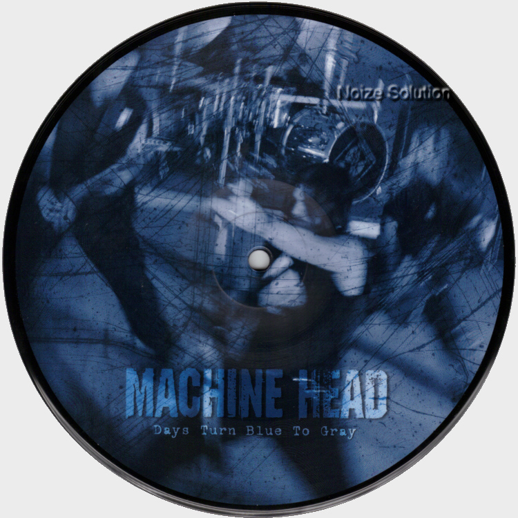 Machine Head - Days Turn Blue To Gray, Vinyl Picture Disc Record Side 1.