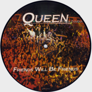 Queen - Friends will be Friends, 7 inch vinyl Picture Disc record side a.