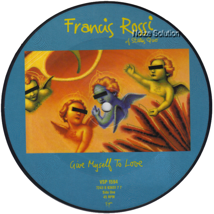 Francis Rossi Give Myself To Love 7 inch vinyl Picture Disc Record Side 1 FrancisRossi StatusQuo.