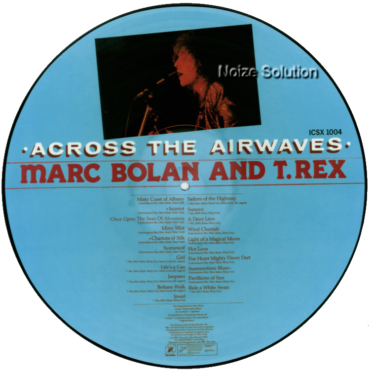 MARC BOLAN AND T.REX - Across The Airwaves, vinyl LP Picture Disc record side 2.