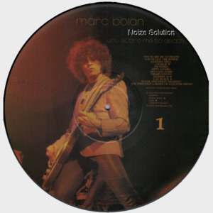 MARC BOLAN AND T.REX - You Scare Me To Death, vinyl LP Picture Disc record side 1.