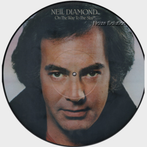 Neil Diamond - On The Way To The Sky, vinyl LP Picture Disc record Side 1.