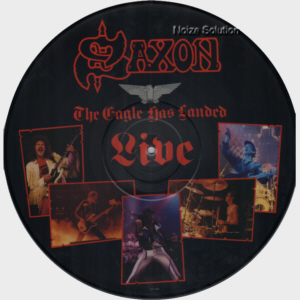 Saxon - The Eagle Has Landed Picture Disc LP side 1